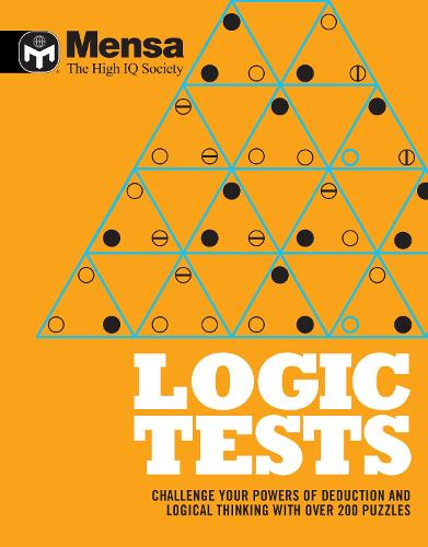 Mensa: Logic Tests: Challenge Your Powers of Deduction and Logical Thinking (Paperback)