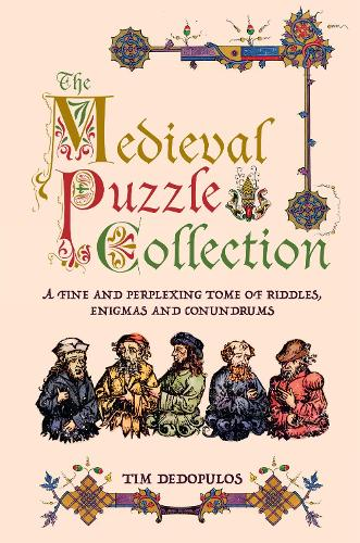 The Medieval Puzzle Collection: A Fine Perplexing Tome of Riddles, Enigmas and Con (Hardback)