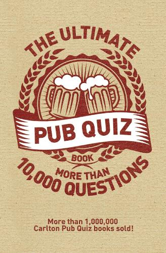 The Ultimate Pub Quiz Book: More than 10,000 questions! (Paperback)