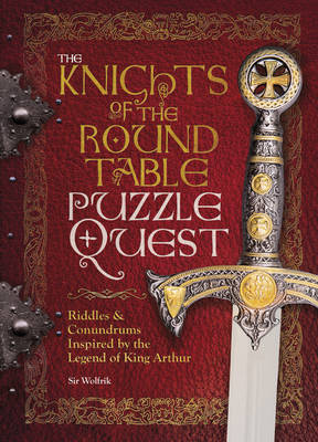 Knights of the Round Table Puzzle Quest: Riddles & conundrums inspired by the legend of King Arthur (Hardback)