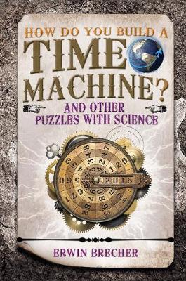 How do you Build a Time Machine? (Hardback)