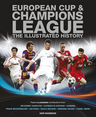 European Cup & Champions League: The Illustrated History (Hardback)