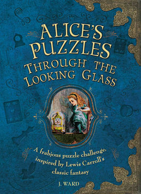 Alice's Puzzles Through the Looking Glass (Hardback)