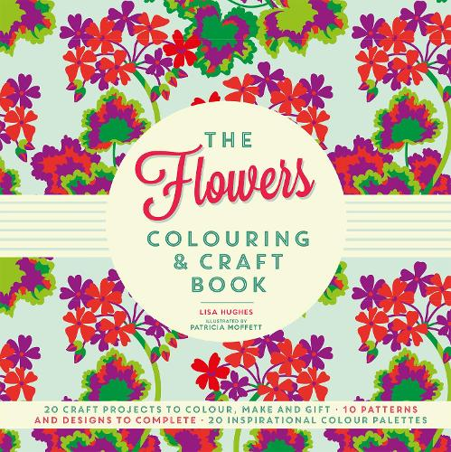 The Flowers Colouring & Craft Book (Paperback)