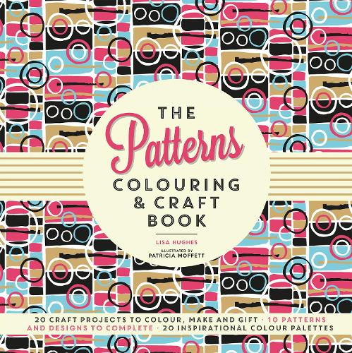 The Patterns Colouring & Craft Book (Paperback)