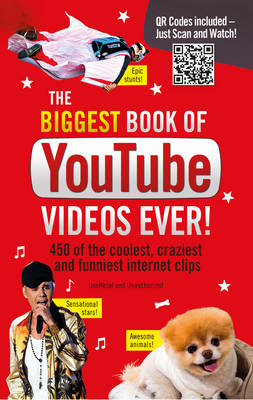 The Biggest Book of YouTube Videos Ever: 450 of the Coolest, Craziest and Funniest Internet Clips (Paperback)