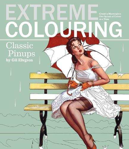 Extreme Colouring: Classic Pin-Ups (Paperback)
