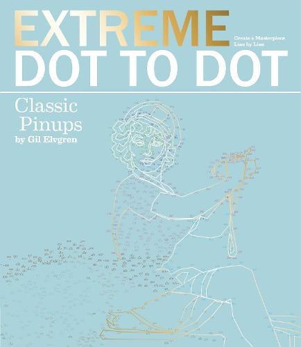 Extreme Dot to Dot: Classic Pin-Ups (Paperback)