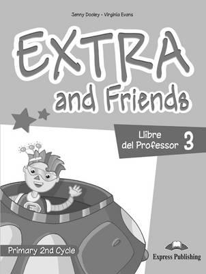 Extra & Friends: Llibre Del Professor (Spain) Level 3 (Paperback)