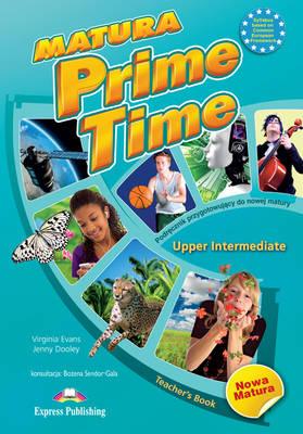 Matura Prime Time Upper Intermediate: Teacher's Book (POLAND) (Paperback)