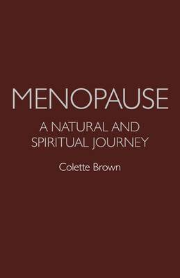 Menopause: a Natural and Spiritual Journey (Paperback)