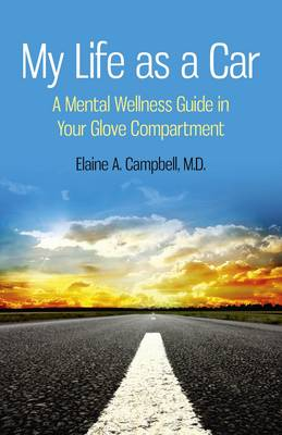 My Life as a Car: A Mental Wellness Guide in Your Glove Compartment (Paperback)