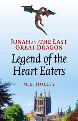 Jonah and the Last Great Dragon: Legend of the Heart Eaters (Paperback)