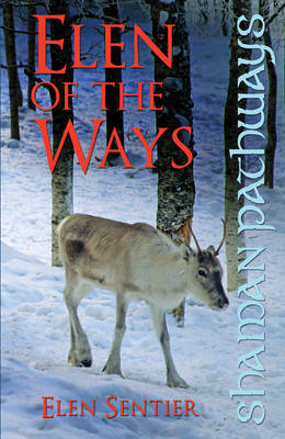 Shaman Pathways - Elen of the Ways - British Shamanism - Following the Deer Trods (Paperback)