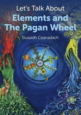 Let's Talk About Elements and the Pagan Wheel - Let's Talk (Paperback)