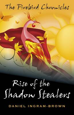 The Firebird Chronicles: Rise of the Shadow Stealers (Paperback)