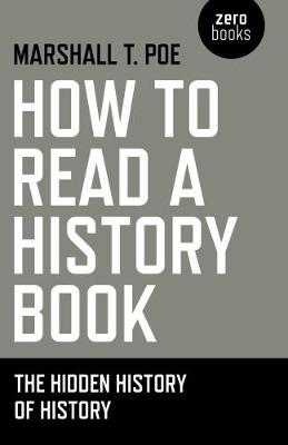 How to Read a History Book: The Hidden History of History (Paperback)