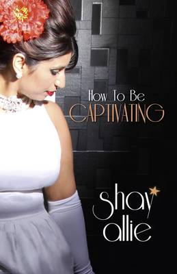 How to be Captivating (Paperback)