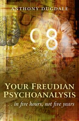 Your Freudian Psychoanalysis: .. In Five Hours, Not Five Years (Paperback)