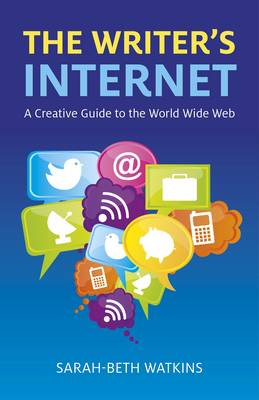 The Writer's Internet: A Creative Guide to the World Wide Web (Paperback)