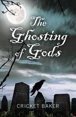 The Ghosting of Gods (Paperback)