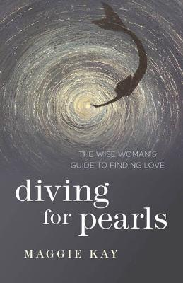 Diving for Pearls: The Wise Woman's Guide to Finding Love (Paperback)