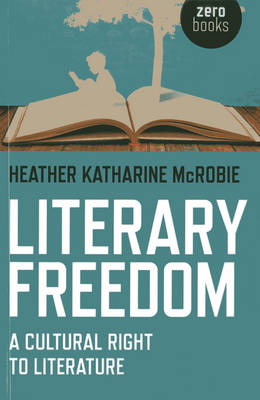 Literary Freedom: A Cultural Right to Literature (Paperback)