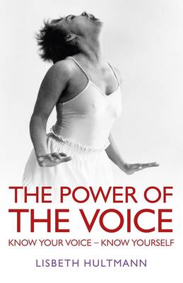 The Power of the Voice: Know Your Voice - Know Yourself (Paperback)