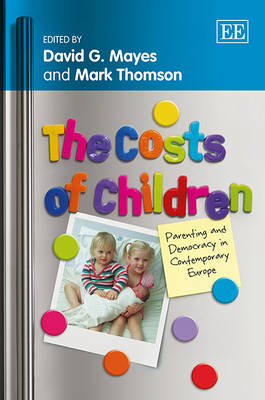 The Costs of Children: Parenting and Democracy in Contemporary Europe (Hardback)