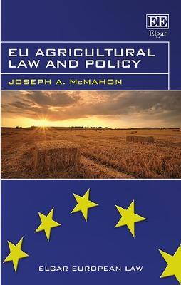 Eu Agricultural Law and Policy - Elgar European Law Series (Hardback)