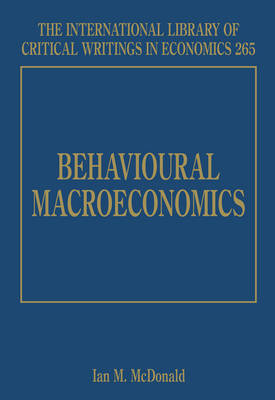 Behavioural Macroeconomics - The International Library of Critical Writings in Economics Series 265 (Hardback)