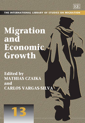Migration and Economic Growth - The International Library of Studies on Migration Series 13 (Hardback)