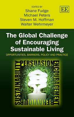 The Global Challenge of Encouraging Sustainable Living: Opportunities, Barriers, Policy and Practice (Hardback)