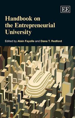 Handbook on the Entrepreneurial University - Research Handbooks in Business and Management Series (Hardback)