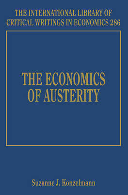 The Economics of Austerity - The International Library of Critical Writings in Economics Series 286 (Hardback)