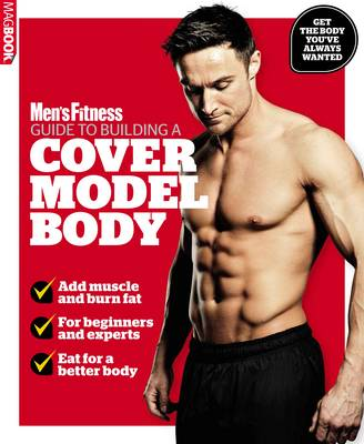 Men's Fitness Guide to Building a Cover Model Body (Paperback)