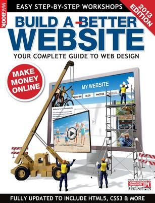 Build a Better Website 2013 (Paperback)