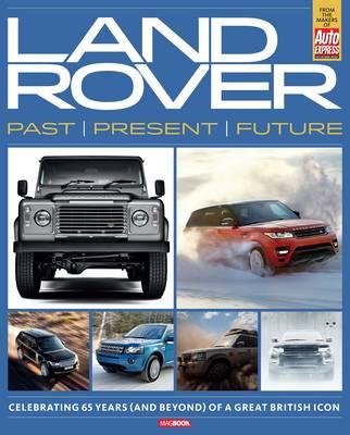 Land Rover: Past, Present & Future (Paperback)