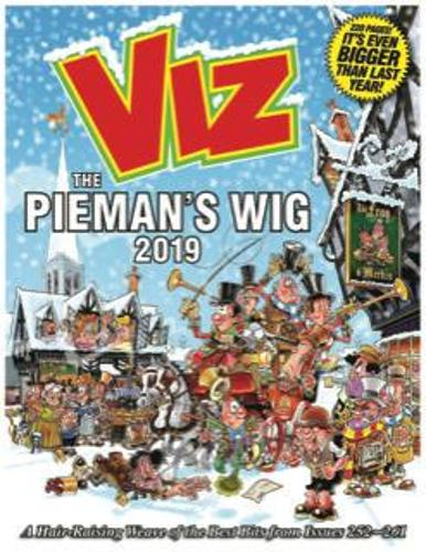 Viz Annual 2019 The Pieman's Wig: A Hair-Raising Weave of the Best Bits from Issues 252~261 (Hardback)