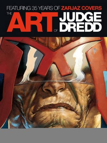 The Art of Judge Dredd: Featuring 35 Years of Zarjaz Covers (Hardback)
