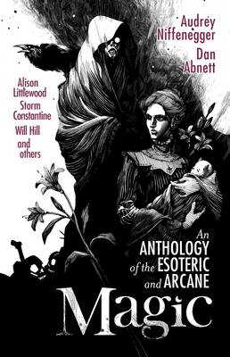 Magic: An Anthology of the Esoteric & Arcane (Paperback)