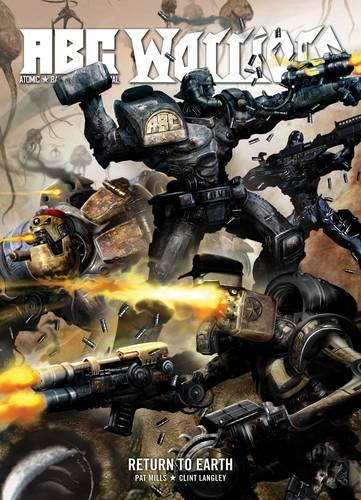 A.B.C Warriors: Return to Earth (Hardback)