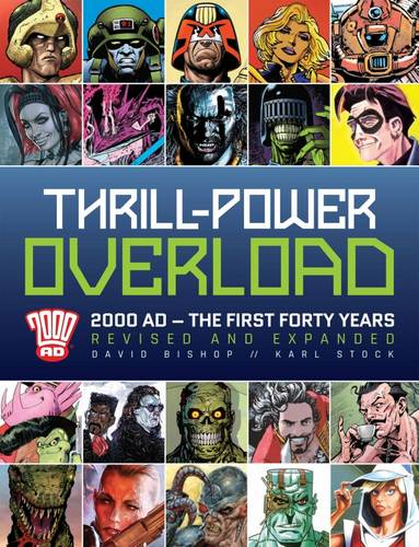 Thrill-Power Overload: Forty Years of 2000 AD: Revised, updated and expanded! (Hardback)