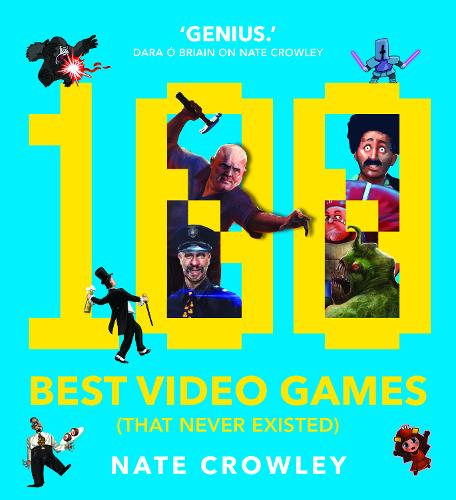 100 Best Video Games (That Never Existed) (Paperback)