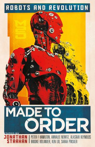 Made To Order: Robots and Revolution (Paperback)