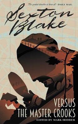 Sexton Blake versus the Master Crooks - The Sexton Blake Library 2 (Paperback)