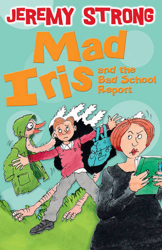 Mad Iris and the Bad School Report (Paperback)