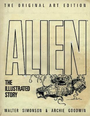 Alien: The Illustrated Story (Original Art Edition) (Hardback)
