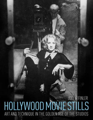 Hollywood Movie Stills: Art and Technique in the Golden Age of the Studios (Hardback)