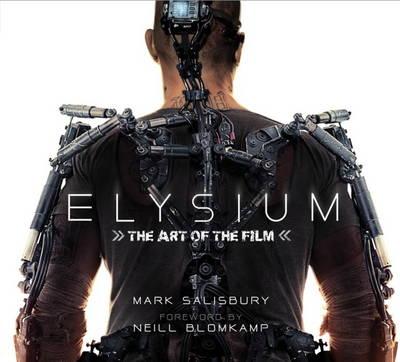 Elysium: The Art of the Film (Hardback)